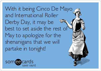 Happy International Roller Derby Day AND Cinco De Mayo from CRG!